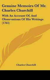 Genuine Memoirs Of Mr. Charles Churchill: With An Account Of, And Observations Of His Writings (1765) by Charles Churchill image
