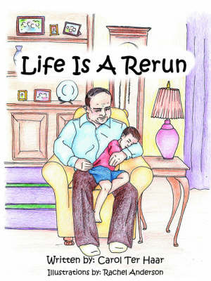 Life Is A Rerun by Carol Ter Haar