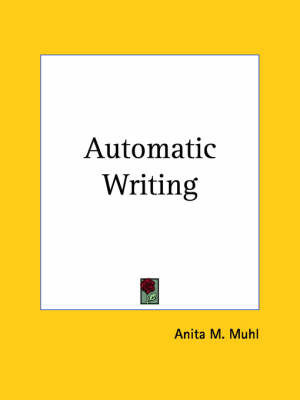Automatic Writing by Anita M. Muhl