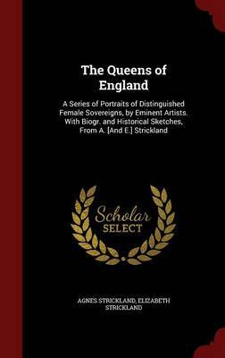 The Queens of England by Agnes Strickland image