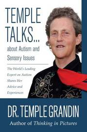 Temple Talks....About Autism and Sensory Issues by Temple Grandin