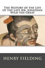 The History of the Life of the Late Mr. Jonathan Wild the Great by Henry Fielding image