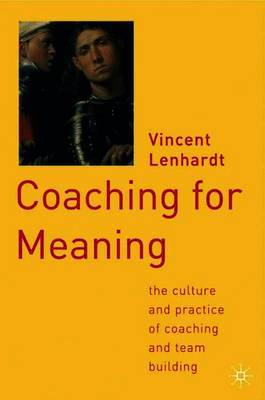 Coaching for Meaning by Vincent Lenhardt