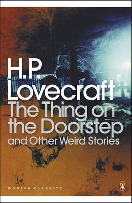 The Thing on the Doorstep and Other Weird Stories by H.P. Lovecraft