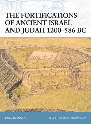 The Fortifications of Ancient Israel and Judah 1200-586 BC by Samuel Rocca image