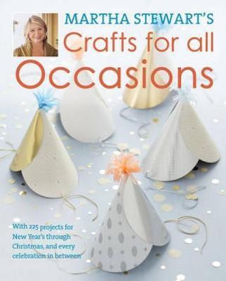Martha Stewart's Crafts For All Occasions by Martha Stewart image