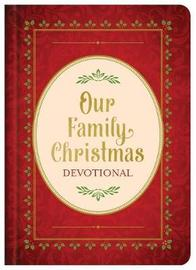 Our Family Christmas Devotional by Compiled by Barbour Staff