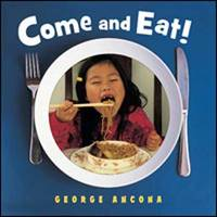 Come And Eat! by George Ancona
