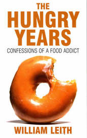 The Hungry Years by William Leith image