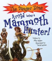 Avoid Being a Mammoth Hunter! by John Malam image