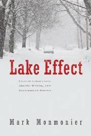 Lake Effect by Mark Monmonier