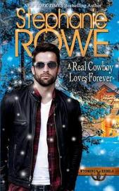 A Real Cowboy Loves Forever by Stephanie Rowe