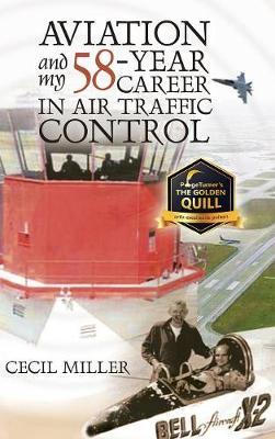 Aviation and My 58-Year Career in Air Traffic Control by Cecil Miller image