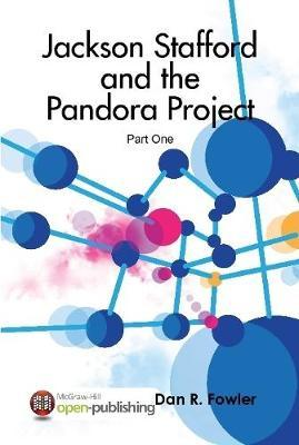 Jackson Stafford and the Pandora Project-Part One by Dan R Fowler