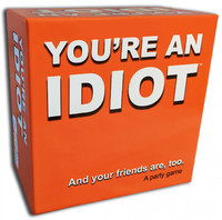 You're An Idiot - Party Game