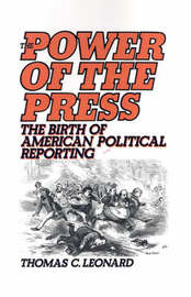 The Power of the Press by Thomas C Leonard image