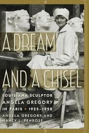 A Dream and a Chisel by Angela Gregory