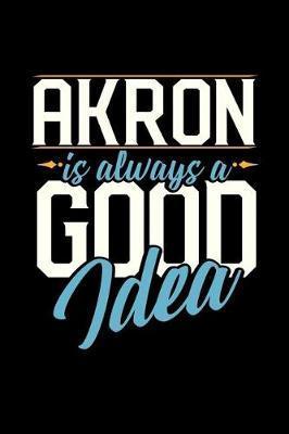 Akron Is Always a Good Idea by Dennex Publishing