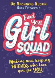 Find Your Girl Squad by Angharad Rudkin