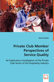 Private Club Member Perspectives of Service Quality by Dennis Darlak