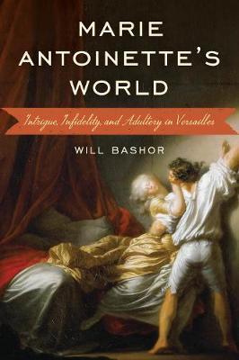Marie Antoinette's World by Will Bashor