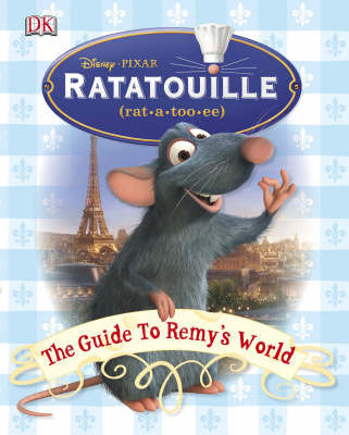 """Ratatouille"": the Guide to Remy's World by Glenn Dakin image"