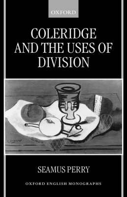 Coleridge and the Uses of Division by Seamus Perry image