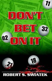 Don't Bet On It by Robert S. Swiatek image
