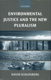 Environmental Justice and the New Pluralism by David Schlosberg image