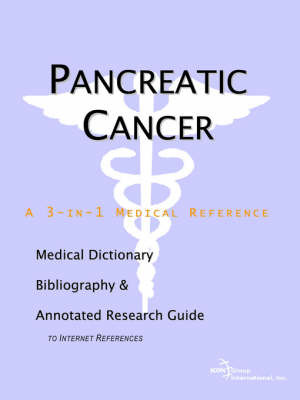 Pancreatic Cancer - A Medical Dictionary, Bibliography, and Annotated Research Guide to Internet References by ICON Health Publications image