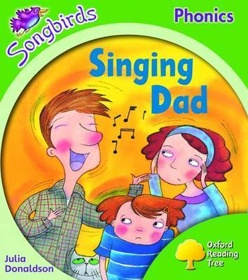 Oxford Reading Tree: Level 2: Songbirds: Singing Dad by Julia Donaldson