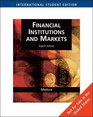 Financial Institutions and Markets by Jeff Madura