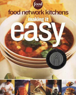 "Food Network Kitchens: Making It Easy by ""Food Network Kitchens"""