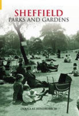 Sheffield Parks & Gardens by Douglas Hindmarch