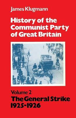 History of the Communist Party of Great Britain: v.2 by James Klugmann