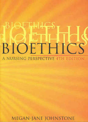 Bioethics: A Nursing Perspective by Megan-Jane Johnstone image