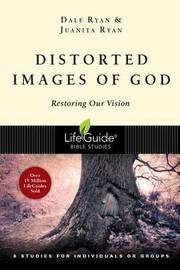 Distorted Images of God by Dale Ryan