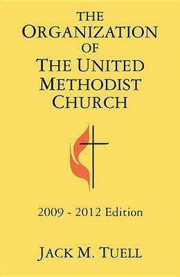 The Organization of the United Methodist Church 2009-2012 Edition by Jack M Tuell image