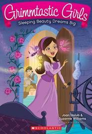 Sleeping Beauty Dreams Big (Grimmtastic Girls #5) by Joan Holub