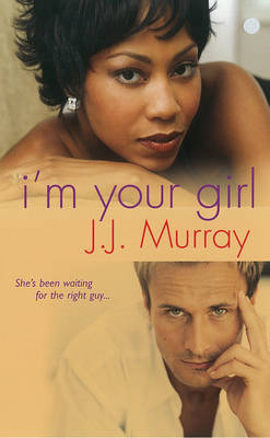 I'm Your Girl by J.J. Murray