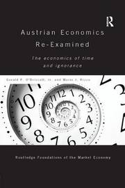 Austrian Economics Re-examined by Mario Rizzo