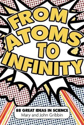 From Atoms to Infinity by Mary Gribbin image