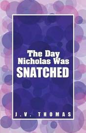 The Day Nicholas Was Snatched by J.V. Thomas image