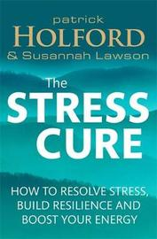 The Stress Cure by Patrick Holford