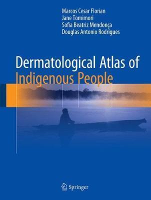 Dermatological Atlas of Indigenous People by Marcos Cesar Florian image