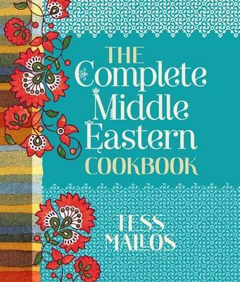 The Complete Middle Eastern Cookbook by Tess Mallos image