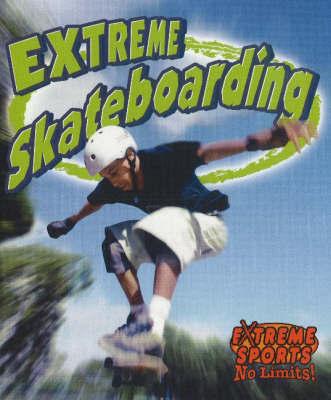 Extreme Skateboarding by John Crossingham