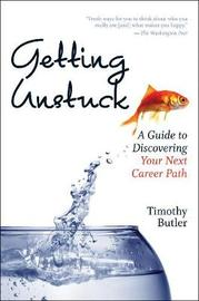 Getting Unstuck by Timothy Butler