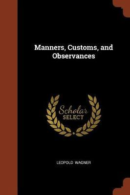 Manners, Customs, and Observances by Leopold Wagner image