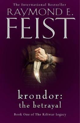 Krondor: The Betrayal by Raymond E Feist